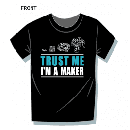 Trust Me I'm A Maker T-shirt