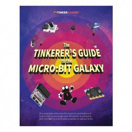 The Tinkerer's Guide to The Micro:bit Galaxy